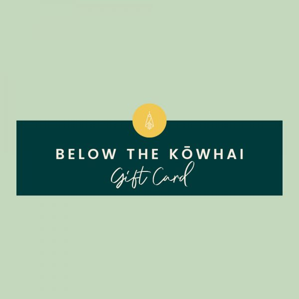 Below the Kowhai Gift Card